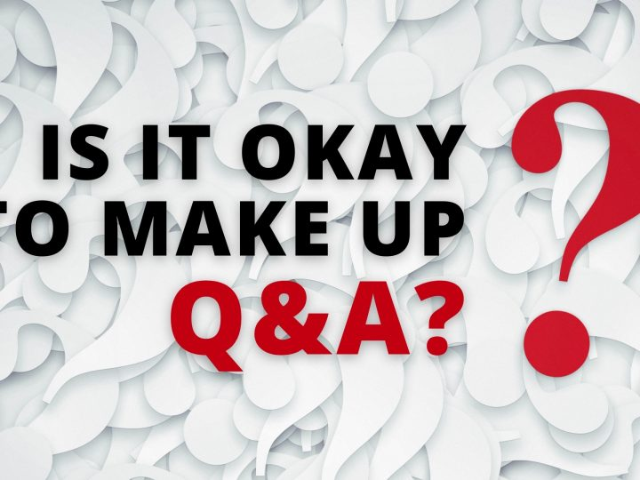 Is it cheating to manufacture Q&A?