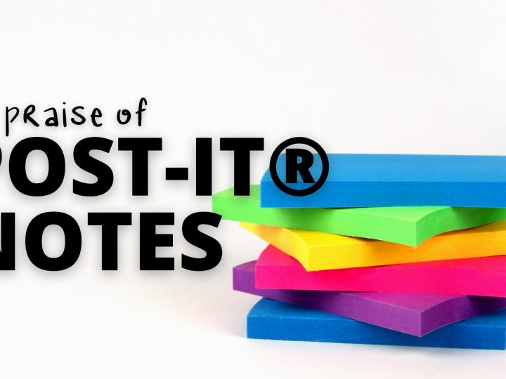In praise of Post-it® Notes